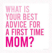 Advice For Mom To Be